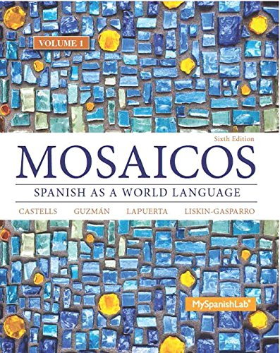 Mosaicos, Volume 1 with MySpanishLab with Pearson EText -- Access Card Package ( One-Semester Access)  6th 2015 edition cover
