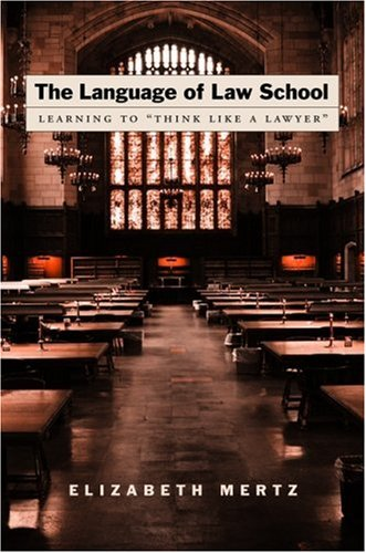 Language of Law School Learning to Think Like a Lawyer  2007 edition cover