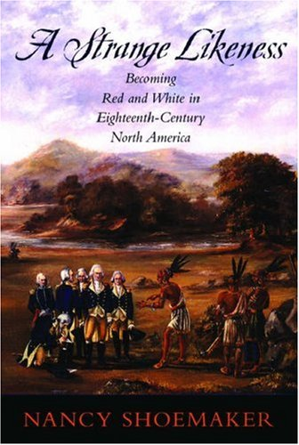 Strange Likeness Becoming Red and White in Eighteenth-Century North America N/A edition cover