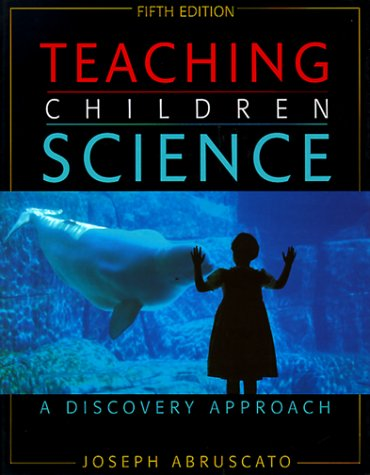 Teaching Children Science A Discovery Approach 5th 2000 edition cover