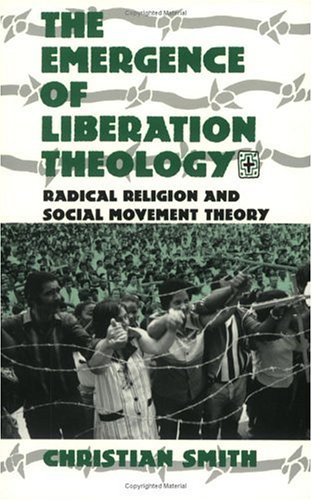 Emergence of Liberation Theology Radical Religion and Social Movement Theory N/A edition cover