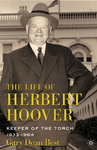 Life of Herbert Hoover Keeper of the Torch, 1933-1964  2013 9780230103108 Front Cover