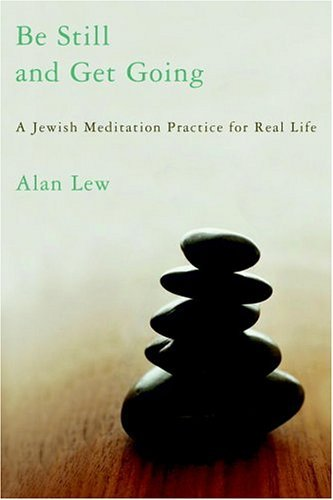 Be Still and Get Going A Jewish Meditation Practice for Real Life  2005 edition cover