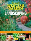 Sunset Western Garden Book of Landscaping The Complete Guide to Designing Beautiful Paths, Patios, Plantings and More N/A edition cover