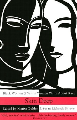 Skin Deep Black Women and White Women Write about Race N/A edition cover