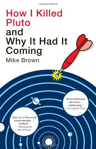 How I Killed Pluto and Why It Had It Coming  N/A 9780385531108 Front Cover