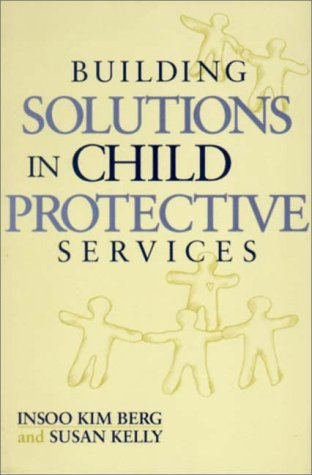 Building Solutions in Child Protective Services   2000 edition cover