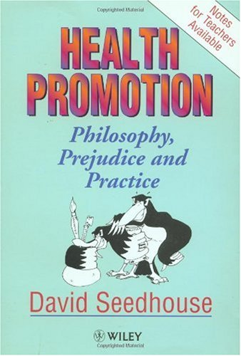 Health Promotion Philosophy, Practice, and Prejudice  1997 9780471939108 Front Cover