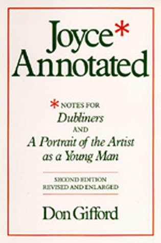 Joyce Annotated Notes for Dubliners and a Portrait of the Artist As a Young Man 2nd 2007 edition cover