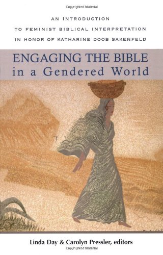 Engaging the Bible in a Gendered World An Introduction to Feminist Biblical Interpretation  2006 edition cover