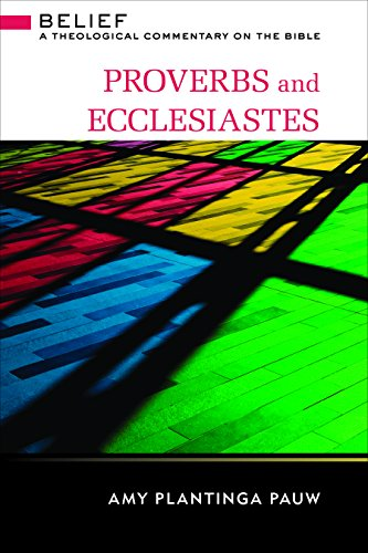 Proverbs and Ecclesiastes A Theological Commentary on the Bible  2015 9780664232108 Front Cover