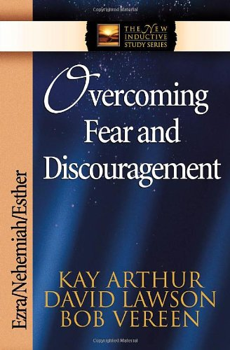 Overcoming Fear and Discouragement Ezra, Nehemiah, Esther 2nd 1999 (Revised) 9780736908108 Front Cover