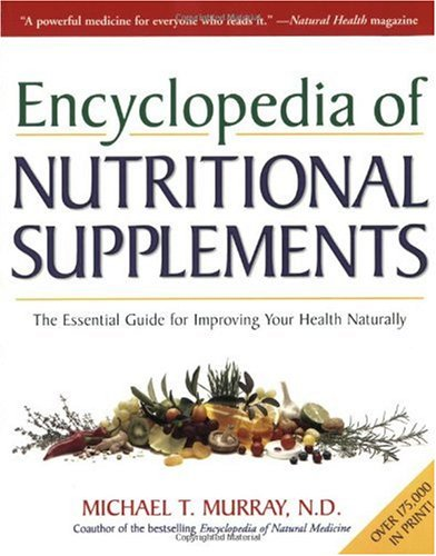 Encyclopedia of Nutritional Supplements The Essential Guide for Improving Your Health Naturally  1996 edition cover