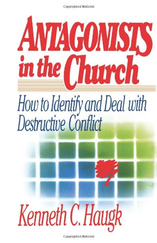 Antagonists in the Church How to Identify and Deal with Destructive Conflict N/A edition cover