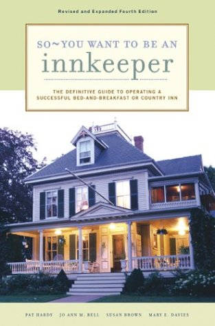 So You Want to Be an Innkeeper The Definitive Guide to Operating a Successful Bed and Breakfast Inn 4th 2004 (Revised) edition cover