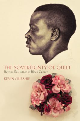 Sovereignty of Quiet Beyond Resistance in Black Culture  2012 edition cover