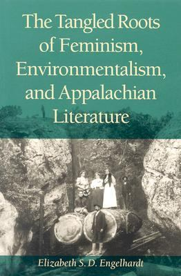 Tangled Roots of Feminism, Environmentalism, and Appalachian Literature   2003 edition cover