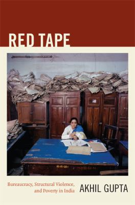 Red Tape Bureaucracy, Structural Violence, and Poverty in India  2012 edition cover