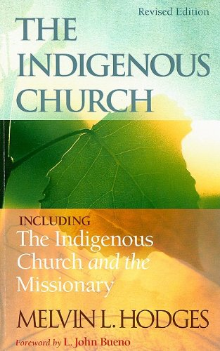 Indigenous Church Including the Indigenous Church and the Missionary  2009 edition cover