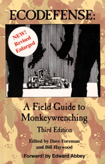 Ecodefense : A Field Guide to Monkeywrenching 3rd 2002 edition cover