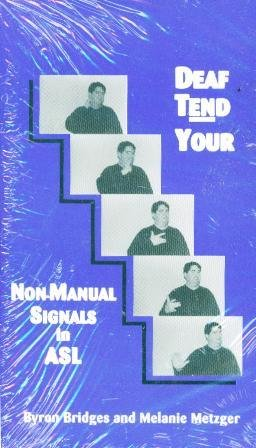 Deaf Tend Your : Non-Manual Signals in American Sign Language  1996 9780965487108 Front Cover