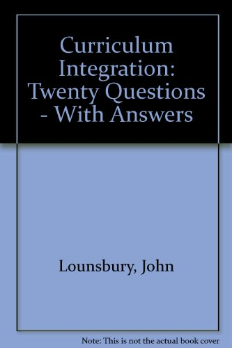 Curriculum Integration : Twenty Questions - With Answers  1999 edition cover