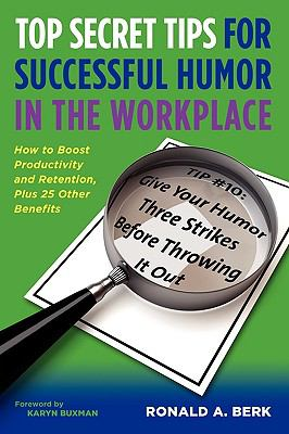 Top Secret Tips for Successful Humor in the Workplace   2009 edition cover