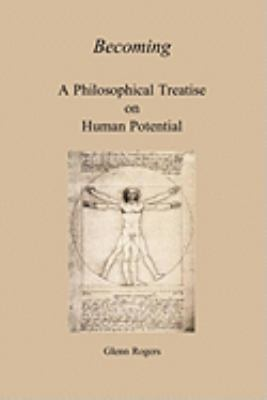 Becoming: A Philosophical Treatise On Human Potential  0 edition cover