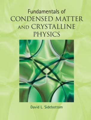 Fundamentals of Condensed Matter and Crystalline Physics An Introduction for Students of Physics and Materials Science  2012 edition cover