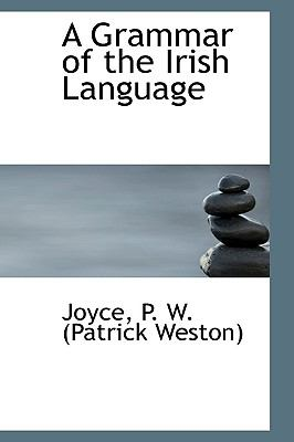Grammar of the Irish Language N/A 9781113519108 Front Cover