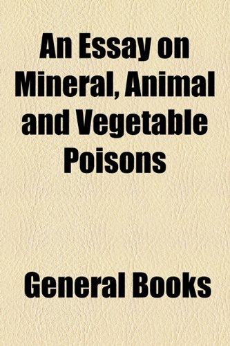 Essay on Mineral, Animal and Vegetable Poisons  2010 edition cover