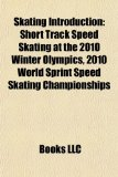 Skating Introduction Short Track Speed Skating at the 2010 Winter Olympics, 2010 World Sprint Speed Skating Championships N/A edition cover