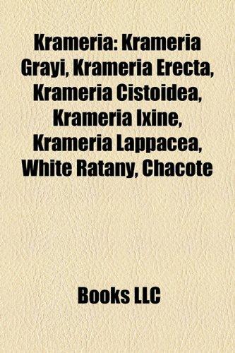 Krameri : Krameria Grayi, Krameria Erecta, Krameria Cistoidea, Krameria Ixine, Krameria Lappacea, White Ratany, Chacote  2010 9781157252108 Front Cover