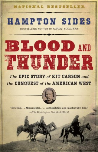 Blood and Thunder The Epic Story of Kit Carson and the Conquest of the American West N/A edition cover