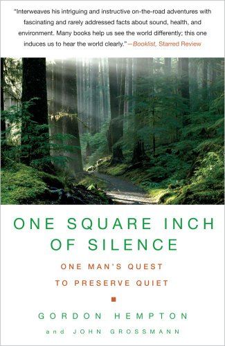 One Square Inch of Silence One Man's Quest to Preserve Quiet N/A edition cover
