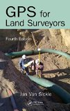 GPS for Land Surveyors, Fourth Edition  4th 2015 (Revised) edition cover