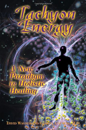 Tachyon Energy A New Paradigm in Holistic Healing  1999 9781556433108 Front Cover
