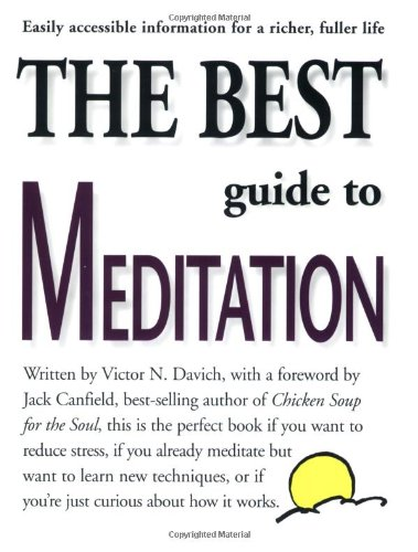 Best Guide to Meditation This Is the Perfect Book If You Want to Reduce Stress, If You Already Meditate but Want to Learn New Techniques, or If You're Just Curious about How It Works  1998 (Revised) edition cover