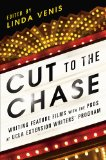 Cut to the Chase Writing Feature Films with the Pros at UCLA Extension Writers' Program  2014 edition cover