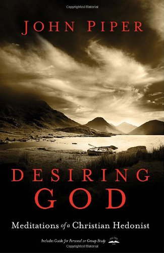 Desiring God, Revised Edition Meditations of a Christian Hedonist N/A 9781601423108 Front Cover