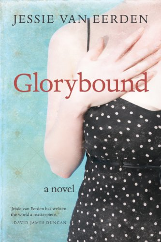 Glorybound A Novel  2012 9781602260108 Front Cover