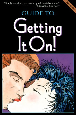 Guide to Getting It On! The Universe's Coolest and Most Informative Book about Sex 3rd 2000 (Revised) edition cover
