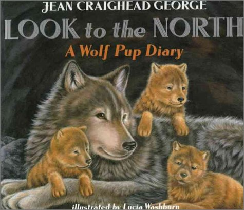 Look to the North A Wolf Pup Diary N/A edition cover