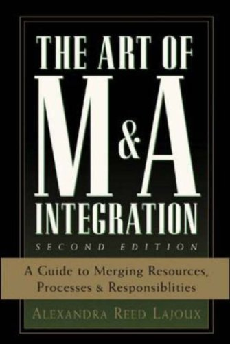 Art of M and A Integration A Guide to Merging Resources, Processes, and Responsibilities 2nd 2006 (Revised) edition cover