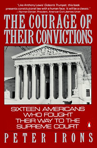 Courage of Their Convictions Sixteen Americans Who Fought Their Way to the Supreme Court  1998 edition cover