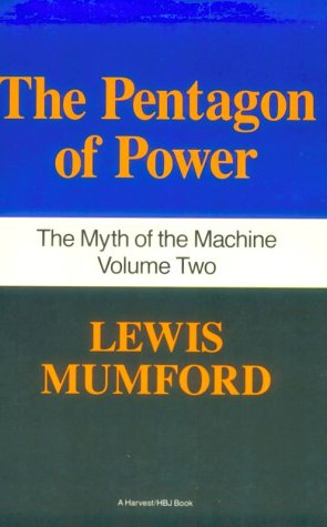 Pentagon of Power The Myth of the Machine, Vol. II  1974 (Reprint) 9780156716109 Front Cover