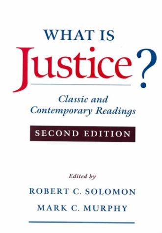 What Is Justice? Classic and Contemporary Readings 2nd 2000 (Revised) edition cover