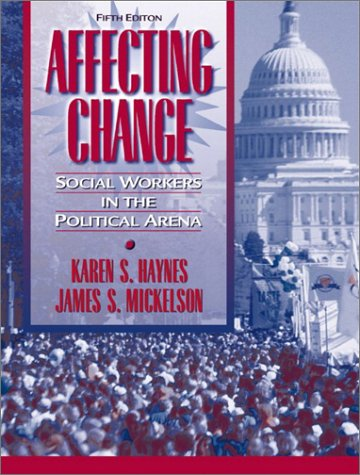 Affecting Change Social Workers in the Political Arena 5th 2003 (Revised) 9780205360109 Front Cover