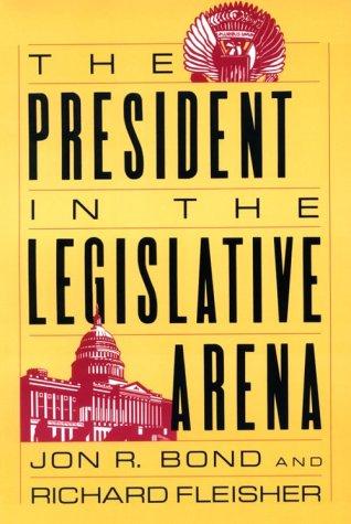 President in the Legislative Arena   1990 (Reprint) edition cover