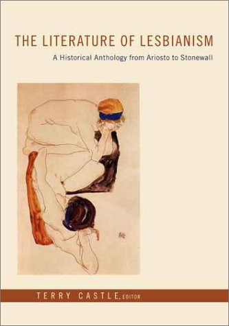 Literature of Lesbianism A Historical Anthology from Ariosto to Stonewall  2003 9780231125109 Front Cover